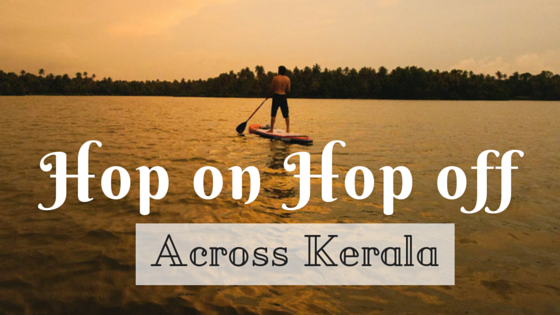 The best way to travel around in Kerala is to hop on and hop off with goMowgli